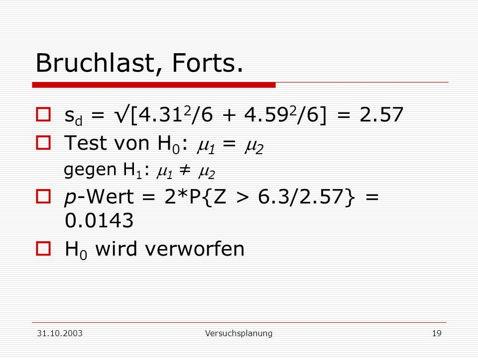 Bruchlast, Forts. sd = √[4.312/6 + 4.592/6] = 2.57